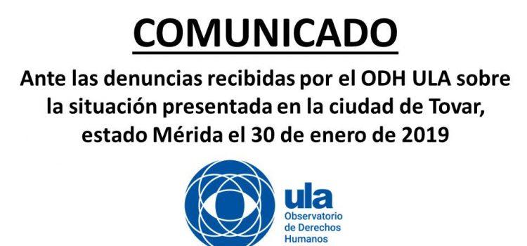 COMUNICADO:Ante las denuncias recibidas por el ODH ULA sobre la situación presentada en la ciudad de Tovar, estado Mérida el 30 de enero de 2019