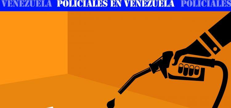 [Informe] Perder la vida por unos litros de gasolina a manos de funcionarios policiales en Venezuela