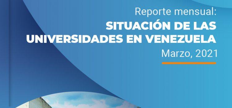 Situación de las universidades en Venezuela, Reporte mensual: Marzo, 2021