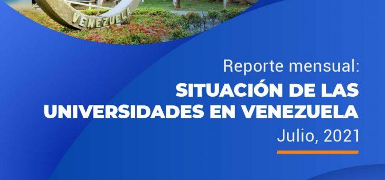 Situación de las universidades en Venezuela, Reporte mensual: Julio, 2021